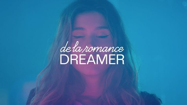 De La Romance - Dreamer (Official Video)