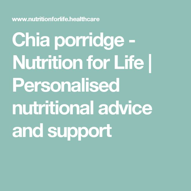 Chia porridge - Nutrition for Life | Personalised nutritional advice and support