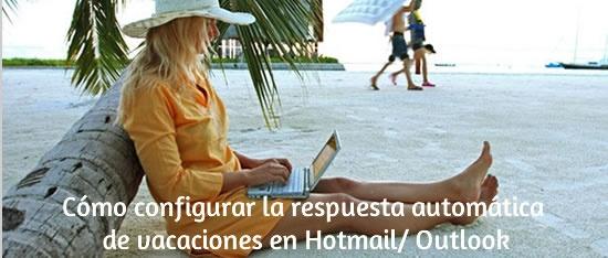 Cómo configurar la respuesta automática de vacaciones en Hotmail/ Outlook