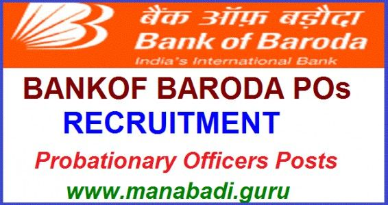 Bank of Baroda POs Recruitment Notification 2017,Probationary Officers Posts Apply online now:  Bank of Baroda Recruitment 2017/Bank of Ba...