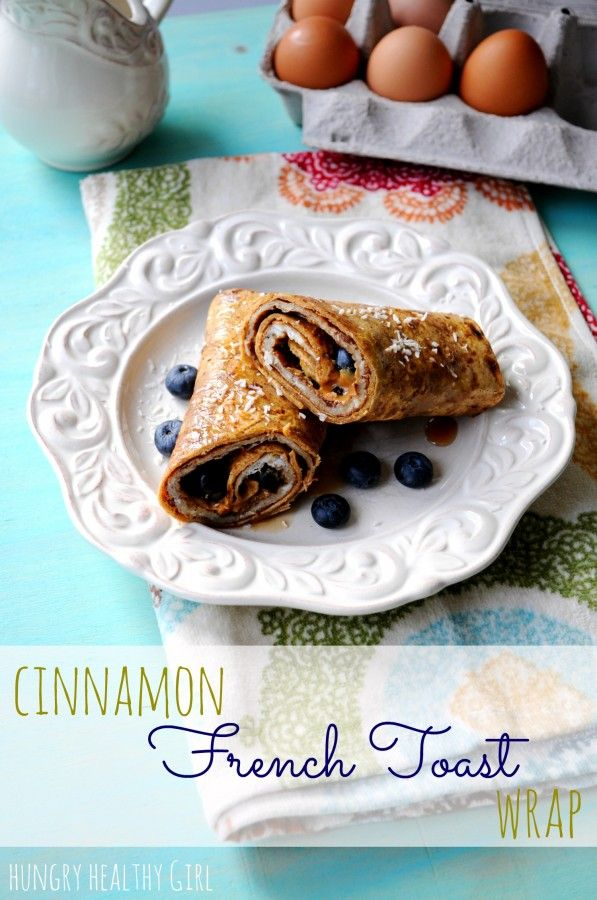 Cinnamon French Toast Wrap (a quick, easy and delicious breakfast for one) - Hungry Healthy Girl