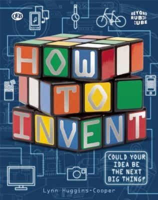 Provides step-by-step information on how to create an invention, produce it, and market it.