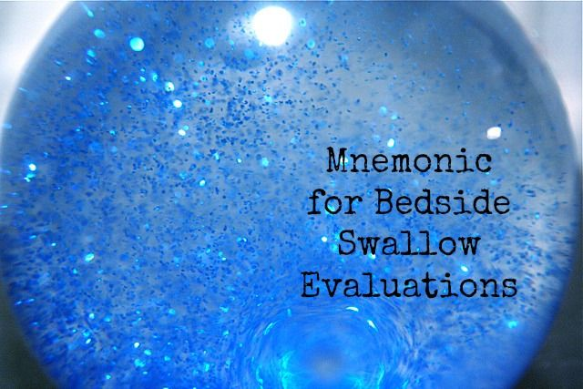 "My ""name mnemonic"" used for the Clinical Bedside Swallow Evaluation - Gray Matter Therapy"