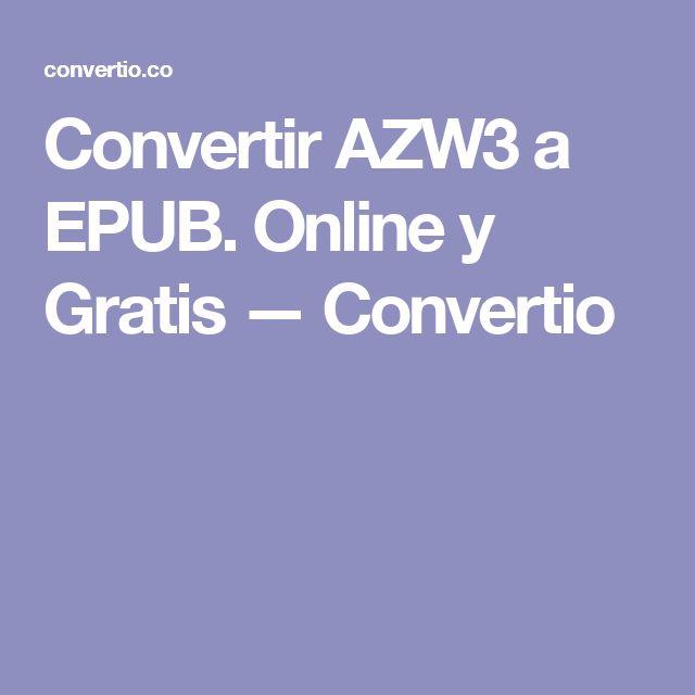 Convertir AZW3 a EPUB. Online y Gratis — Convertio