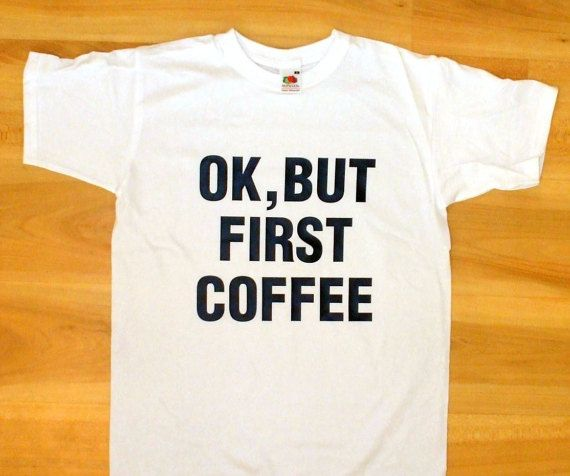 OK But First Coffee Shirt Tumblr t-shirt Coffee by Trend2Tees