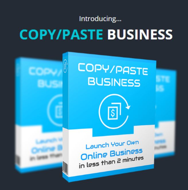 "Copy Paste Business : Cash-generating IM Business in 60 Seconds Flat. Copy Paste Business is an online marketing e-mail processing product that give you an easy way to process e-mail and earn $25 for each one that successfully completed as its slogan""Cash-generating IM Business in 60 Seconds Flat""."
