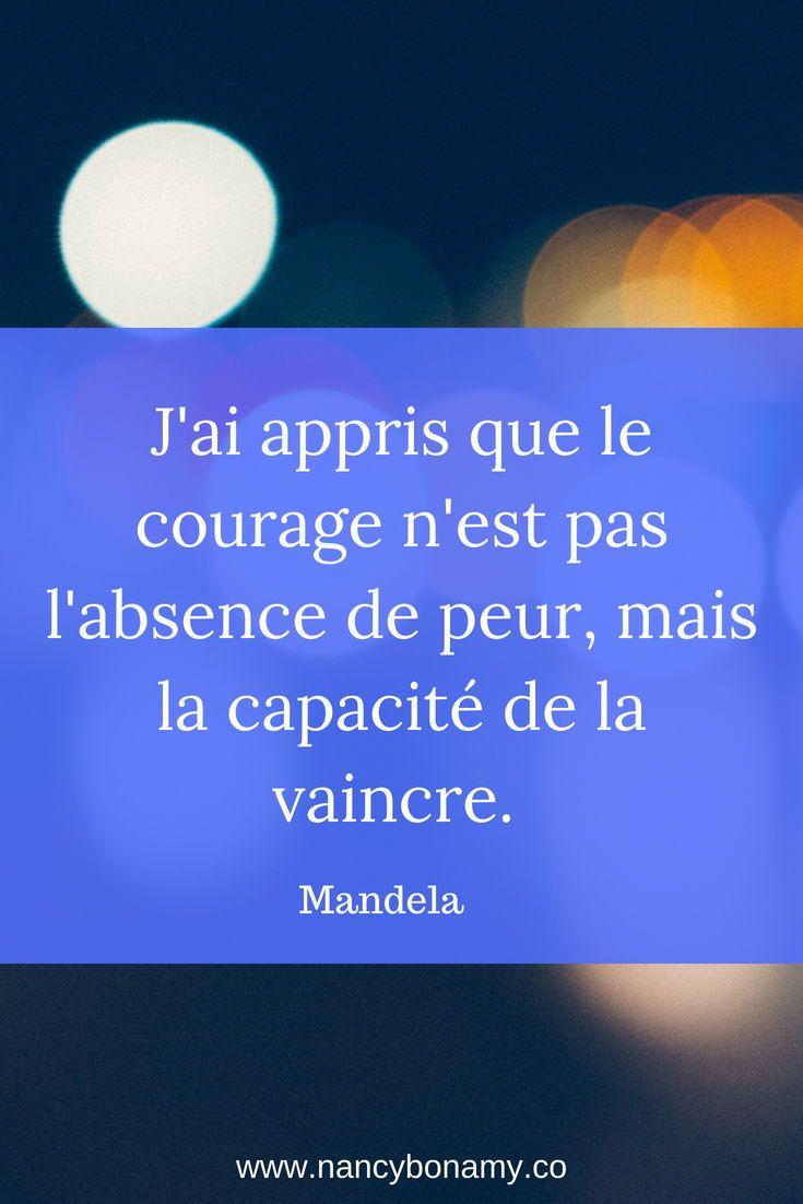 J'ai Appris Que Le Courage N'est Pas L'absence De Peur Mais La Capacité De La Vaincre : appris, courage, n'est, l'absence, capacité, vaincre, Courage, N'est, Forcément, Bravoure,, Plutôt, Capacité, Dépasser, Propres, Peurs, Sortir, Changement,, Changements, Positifs,, Citation