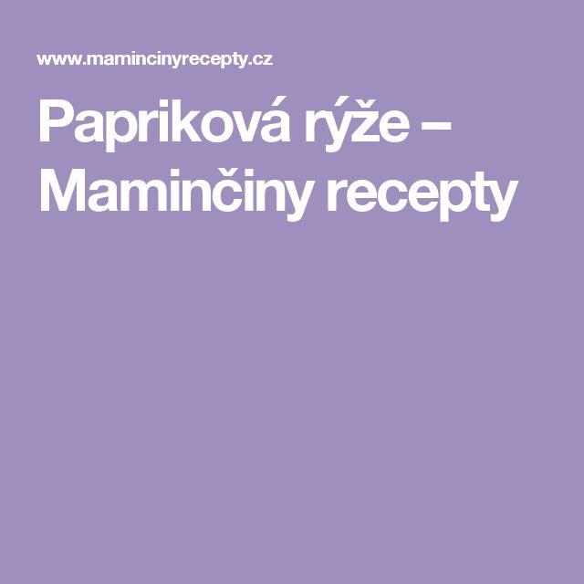Papriková rýže – Maminčiny recepty