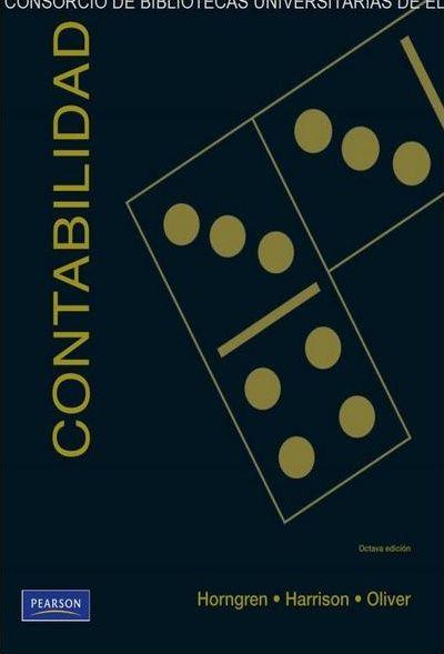 Charles T. Horngren. Contabilidad, 8ª Edición, México, 2010, Pearson Educación. ISBN e-Book: 9786074426977. Disponible en: Base de Datos Pearson.