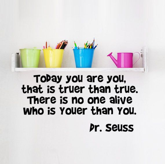 Dr Seuss Today You Are You Wall Vinyl Decal Quote  by PlayOnWalls, $13.00
