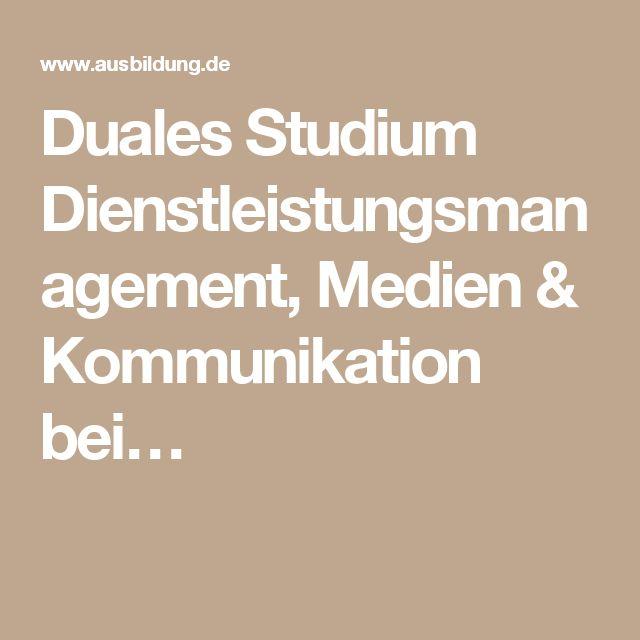 Duales Studium Dienstleistungsmanagement, Medien & Kommunikation bei…