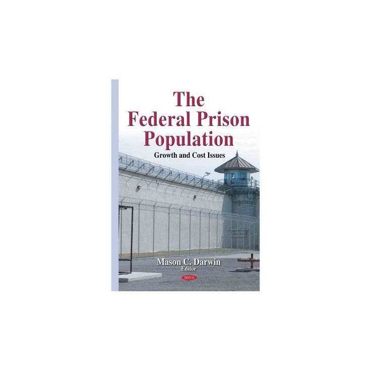 The Federal Prison Population ( American Political, Economic, and Security Issues) (Hardcover)
