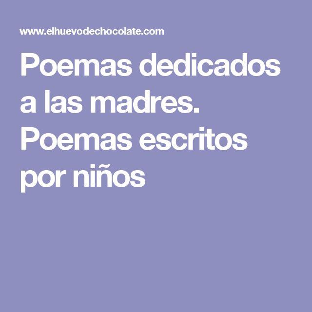 Poemas dedicados a las madres. Poemas escritos por niños