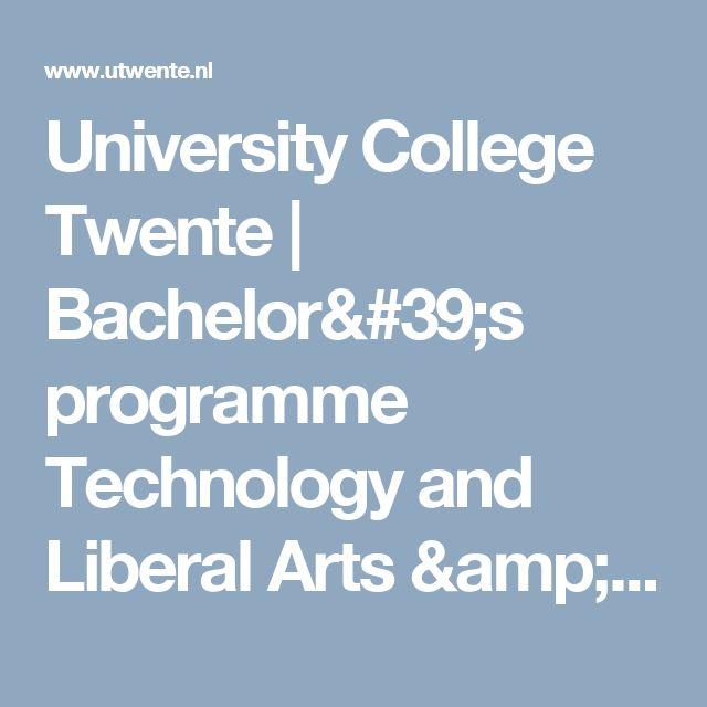 University College Twente | Bachelor's programme Technology and Liberal Arts & Sciences