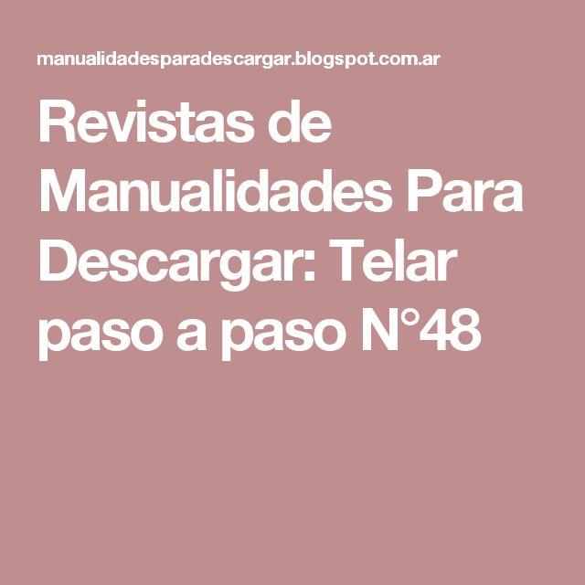 Revistas de Manualidades Para Descargar: Telar paso a paso N°48
