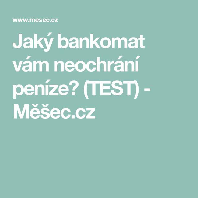 Jaký bankomat vám neochrání peníze? (TEST) - Měšec.cz