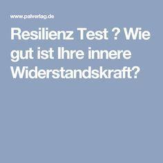 Resilienz Test ↔ Wie gut ist Ihre innere Widerstandskraft?