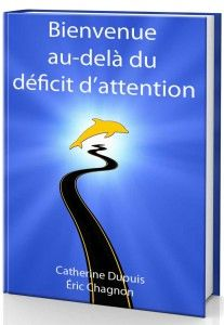 Des solutions pour lutter contre le déficit d'attention http://deficit-attention.com/livrel/