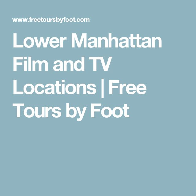 Lower Manhattan Film and TV Locations | Free Tours by Foot