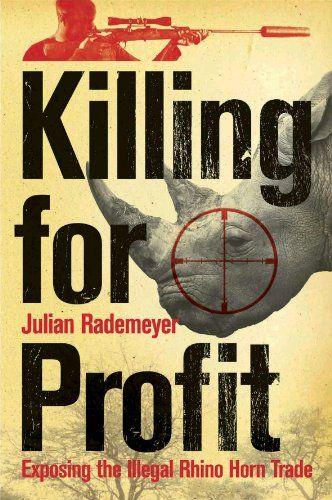Killing for Profit: Exposing the Illegal Rhino Horn Trade by Julian Rademeyer http://www.amazon.co.uk/dp/1770223347/ref=cm_sw_r_pi_dp_n6KWub1J5E83K