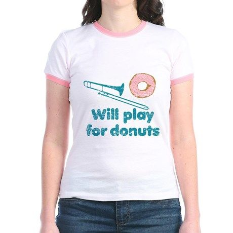 Will Play Trombone for Donuts T-Shirt on CafePress.com #marchingbandstuff #hornandcastle