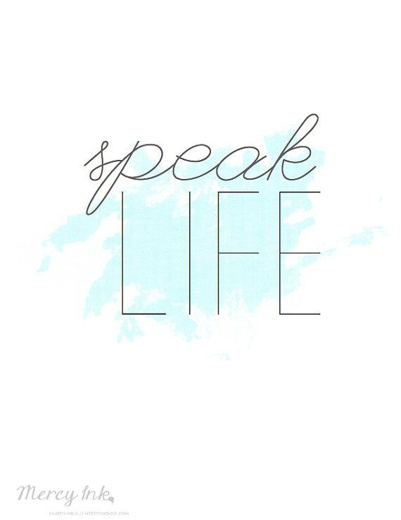speak life into people's lives. push them higher. #reminder
