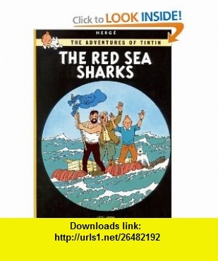 The Red Sea Sharks (The Adventures of Tintin) (9780316358484) Herg� , ISBN-10: 0316358487  , ISBN-13: 978-0316358484 ,  , tutorials , pdf , ebook , torrent , downloads , rapidshare , filesonic , hotfile , megaupload , fileserve