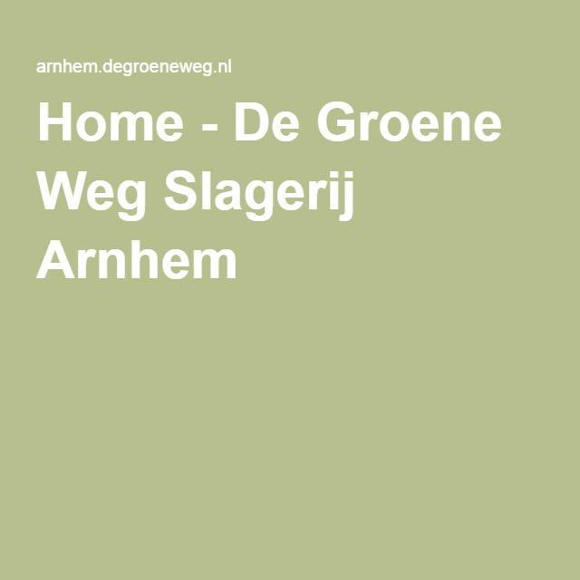 Home - De Groene Weg Slagerij Arnhem