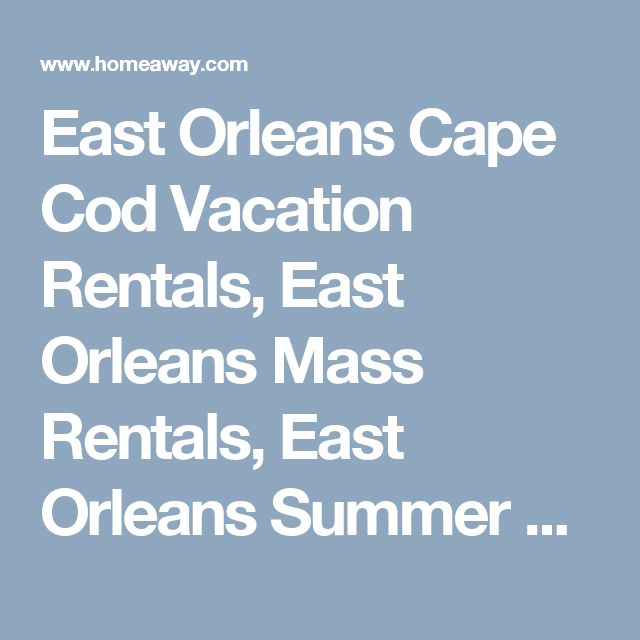 East Orleans Cape Cod Vacation Rentals, East Orleans Mass Rentals, East Orleans Summer House Rental, HomeAway
