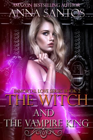 The Witch and the Vampire King by Anna Santos