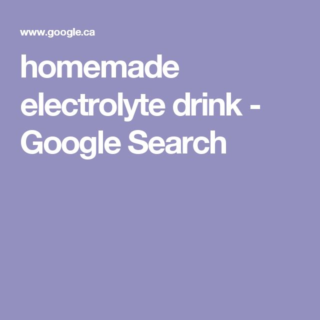 homemade electrolyte drink - Google Search