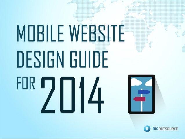 The Best Mobile Website Design Guide For 2014 by Big Outsource via slideshare #mobilewebsitedesign #mobile #webdesign