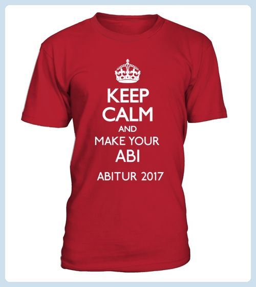 Keep Calm and make your Abitur 2017 (*Partner Link)