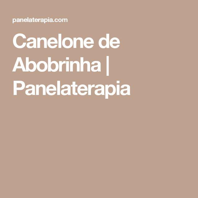 Canelone de Abobrinha      Panelaterapia