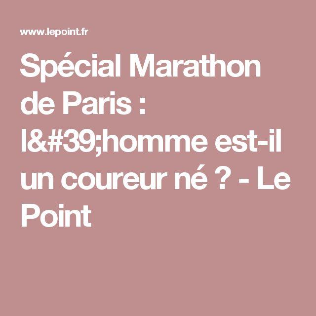 Spécial Marathon de Paris: l'homme est-il un coureur né? - Le Point