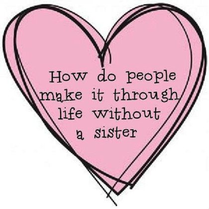 25 best sister quotes on pinterest sister qoutes your