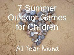 7 Summer Outdoor Games for Children http://sunnydaytodaymama.blogspot.co.uk/2012/07/all-year-round-week-twenty-three-7.html