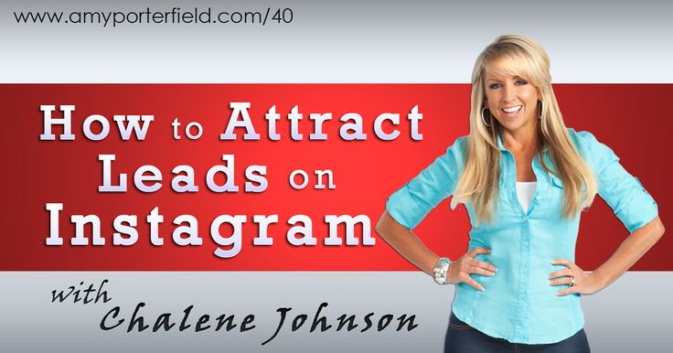 How to Attract Leads on Instagram, move beyond posting the typical photos from your personal life to strategically sharing valuable content that drives leads and sales into your business.