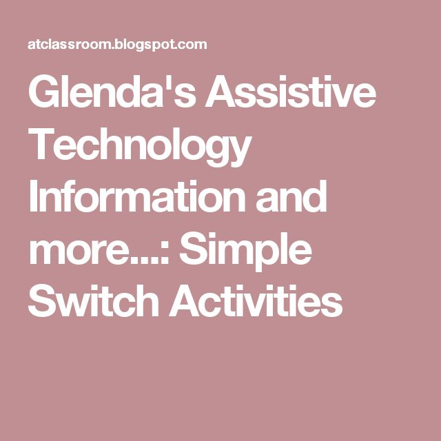 Glenda's Assistive Technology Information and more...: Simple Switch Activities