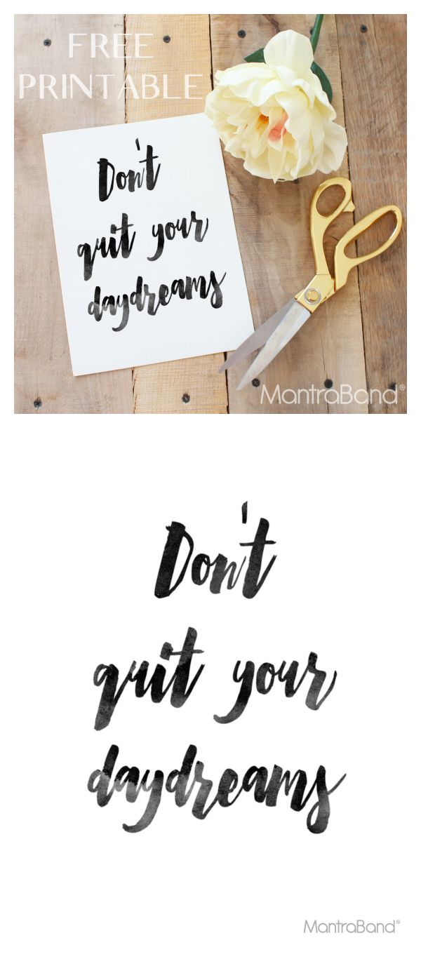Free Printable: Don't quit your daydreams | MantraBand® Bracelets