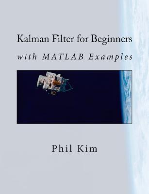 Kalman Filter for Beginners  Description: Van dit artikel (9781463648350 / Kalman Filter for Beginners) is nog geen omschrijving beschikbaar.  Price: 87.70  Meer informatie