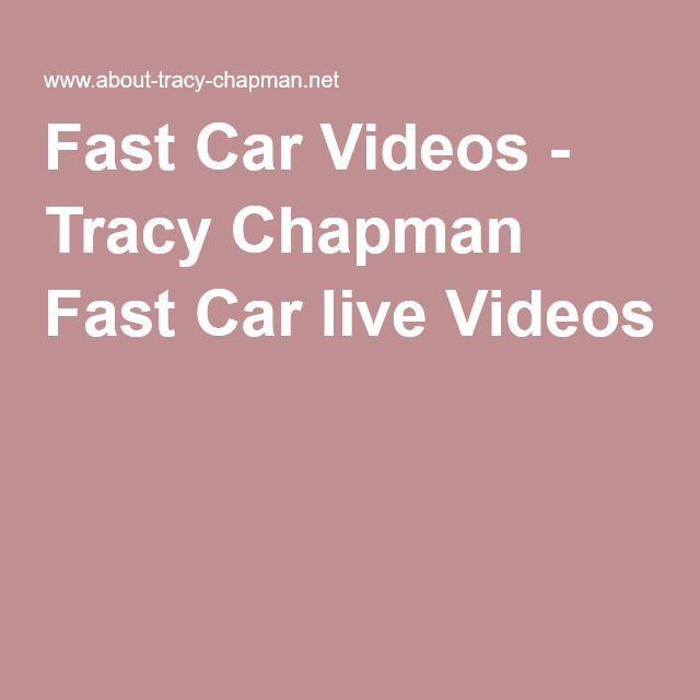 tracey chapman fast car into the world Fast car tracy chapman ℗ 1988 elektra/asylum records for the united states and wea international for the world it seemed chapman had begun to fall into.