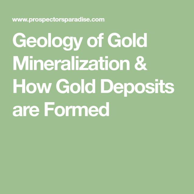 Geology of Gold Mineralization & How Gold Deposits are Formed