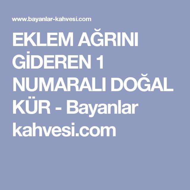 EKLEM AĞRINI GİDEREN 1 NUMARALI DOĞAL KÜR - Bayanlar kahvesi.com