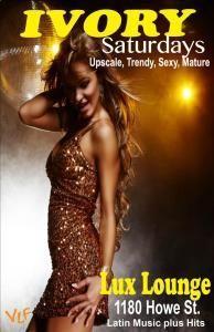 Ivory Saturdays Lux Lounge with Dj Cachete Latin Music, salsa dancing: