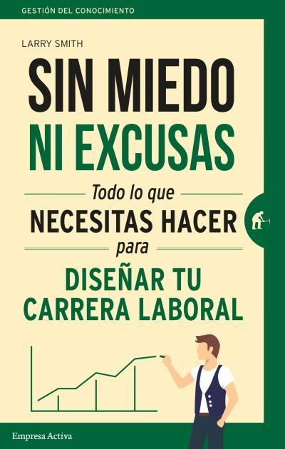 NO FEARS, NO EXCUSES by Larry Smith (Urano, Spanish Edition)
