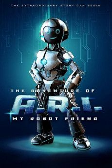 The Adventure Of A R I My Robot Friend 2020 Movie Free Download Links Outside Di 2021