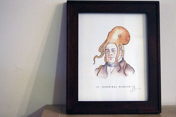 15. Hannibal Hamlin: Vice Presidents with Octopuses by Veeptopus