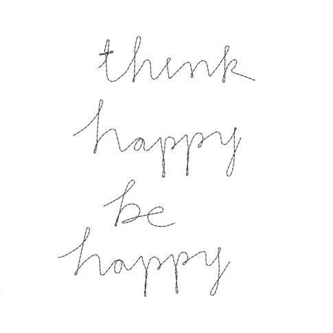 Think happy, be happy. #impressionen #quote #decoration