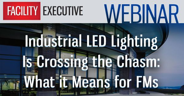 Industrial LED Lighting Is Crossing The Chasm: What It Means For FMs #AllWebinars #EnergyManagementLighting #FacilityManagement